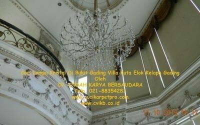 Cuci Lampu Kristal Di Bukit Gading Villa Kelapa Gading