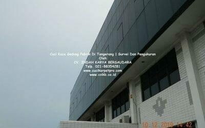 Cuci Kaca Gedung Pabrik Di Tangerang | Survei Dan Pengukuran